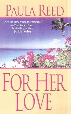 For Her Love (Captain Trilogy, #2)  by  Paula Reed