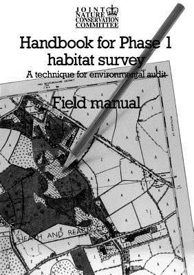 Handbook for Phase 1 Habitat Survey - Field Manual: A Technique for Environmental Audit  by  Joint Nature Conservation Committee