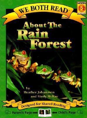 About the Rain Forest Heather Johanasen