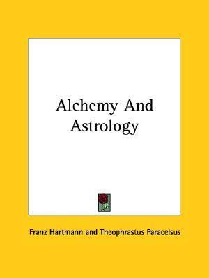 Alchemy and Astrology Franz Hartmann