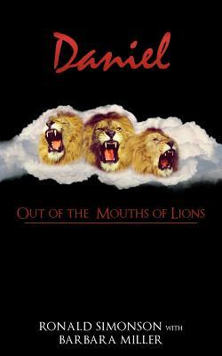 Daniel: Out of the Mouths of Lions  by  Ronald Simonson