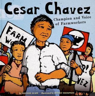 Cesar Chavez: Champion and Voice of Farmworkers Suzanne Buckingham Slade