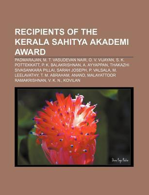 Recipients of the Kerala Sahitya Akademi Award: Padmarajan, M. T. Vasudevan Nair, O. V. Vijayan, S. K. Pottekkatt, P. K. Balakrishnan  by  Source Wikipedia