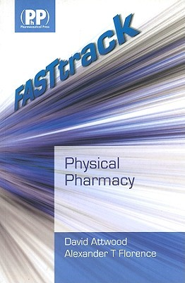 FASTtrack: Physical Pharmacy Alexander T. Florence