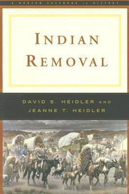 Indian Removal David S. Heidler