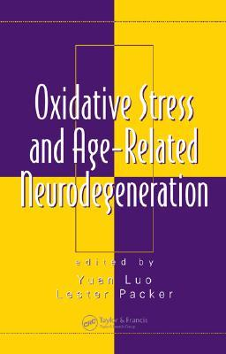 Oxidative Stress and Age-Related Neurodegeneration Yuan Luo