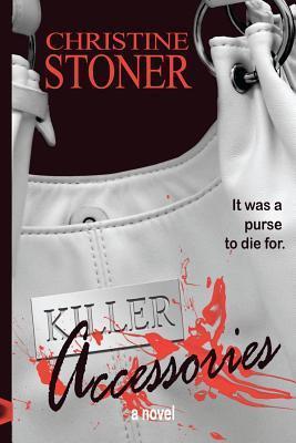 Killer Accessories  by  Christine Stoner