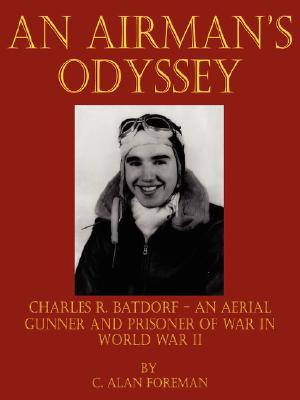 An Airmans Odyssey  by  C. Alan Foreman