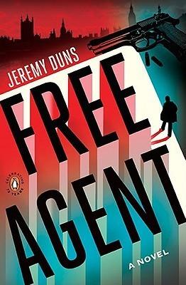 Free Agent: A Novel  by  Jeremy Duns