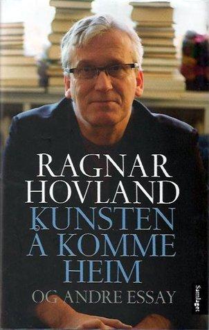 Kunsten å komme heim og andre essay  by  Ragnar Hovland