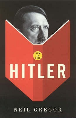 How To Read Hitler Neil Gregor