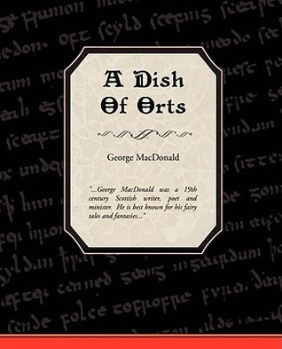 A Dish of Orts George MacDonald