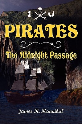 Pirates the Midnight Passage  by  James R. Hannibal