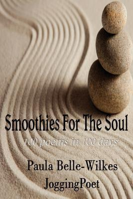 Smoothies for the Soul  by  Paula Wilkes