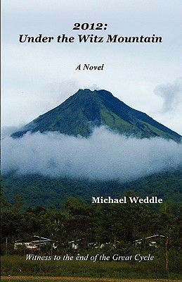 2012: Under The Witz Mountain  by  Michael Weddle
