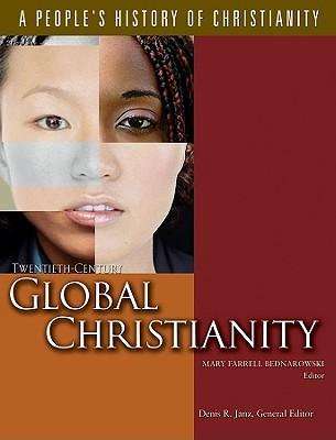 Twentieth-Century Global Christianity  by  Mary Farrell Bednarowski