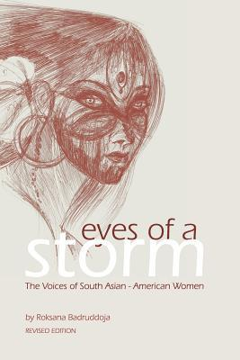 Eyes of the Storms: The Voices of South Asian-American Women Roksana Badruddoja