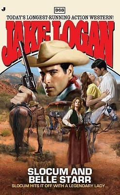 Slocum and Belle Starr (Slocum #368)  by  Jake Logan