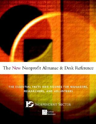 The New Nonprofit Almanac and Desk Reference: The Essential Facts and Figures for Managers, Researchers, and Volunteers Murray S. Weitzman