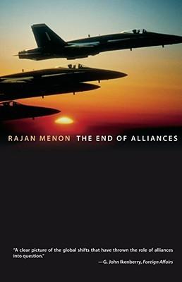 The End of Alliances Rajan Menon