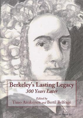 Berkeleys Lasting Legacy: 300 Years Later Timo Airaksinen