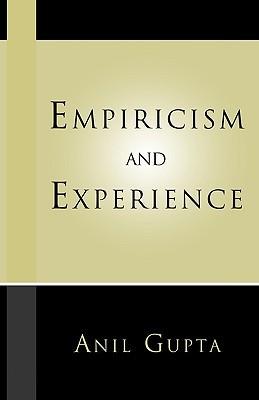 Empiricism and Experience Anil Gupta