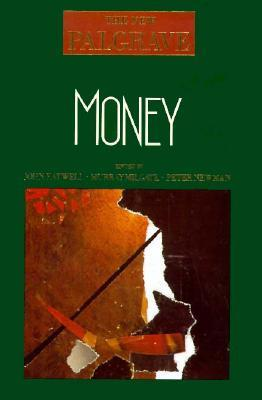 Money: The New Palgrave  by  John Eatwell