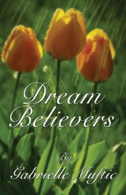 Dream Believers  by  Gabrielle Muftic