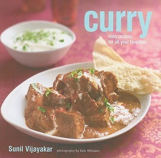Curry: Easy Recipes for All Your Favorites Sunil Vijayakar