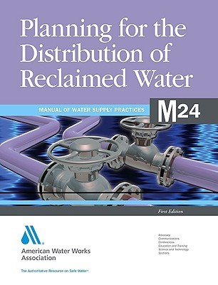 Planning for the Distribution of Reclaimed Water  by  American Water Works Association