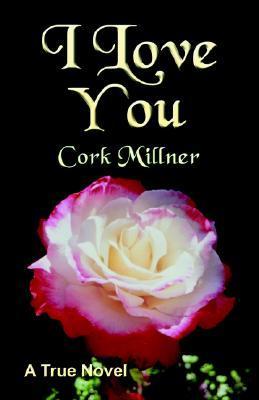 I Love You  by  Cork Millner