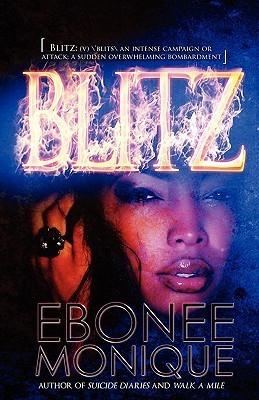 Blitz  by  Ebonee Monique