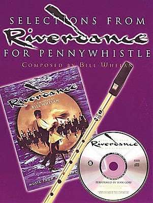 Selections From Riverdance For Pennywhistle  by  Bill Whelan