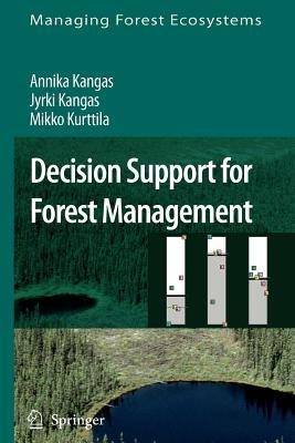 Decision Support for Forest Management  by  Annika Kangas