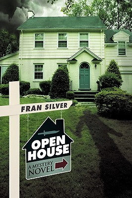 Open House: A Mystery Novel Silver Fran Silver