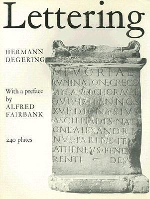 Lettering: Modes of Writing in Western Europe from Antiquity to the End of the 18th Century  by  Hermann Defering