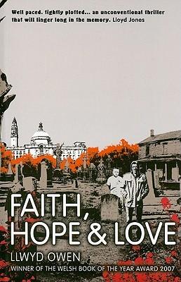 Faith, Hope & Love  by  Llwyd Owen