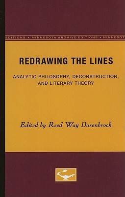 Redrawing the Lines: Analytic Philosophy, Deconstruction, and Literary Theory  by  Reed Way Dasenbrock