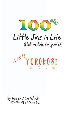 100 Plus Little Joys in Life  by  Peter Macintosh