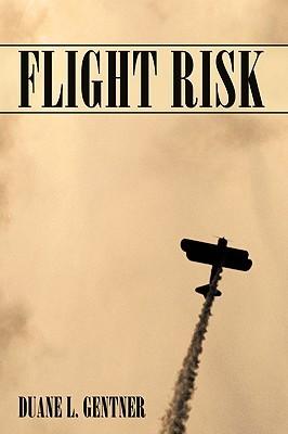 Flight Risk  by  Duane L. Gentner