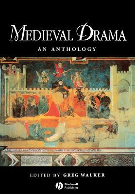 Medieval Drama  by  Lawrie Walker