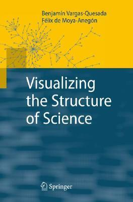 Visualizing The Structure Of Science Benjamin Vargas-Quesada