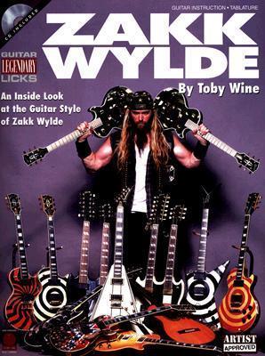 Zakk Wylde Legendary Licks [With CD]  by  Toby Wine