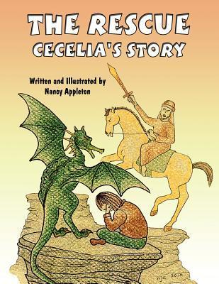 The Rescue: Cecelias Story Nancy Appleton
