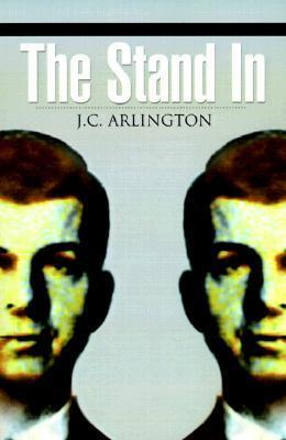 The Stand In  by  J. C. Arlington