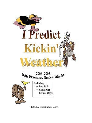 I Predict Kickin Weather No Margins LLC