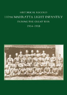 Historical Record 110th Mahratta Light Infantry, During the Great War Anonymous