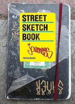 Street Sketchbook: Journeys  by  Tristan Manco
