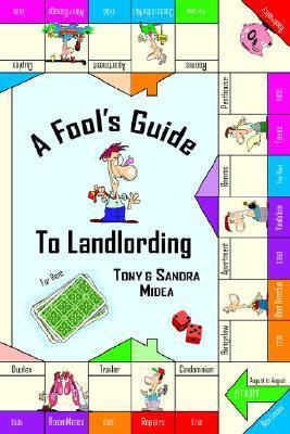 A Fools Guide to Landlording Tony Midea