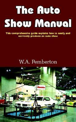 The Auto Show Manual  by  W. Pemberton